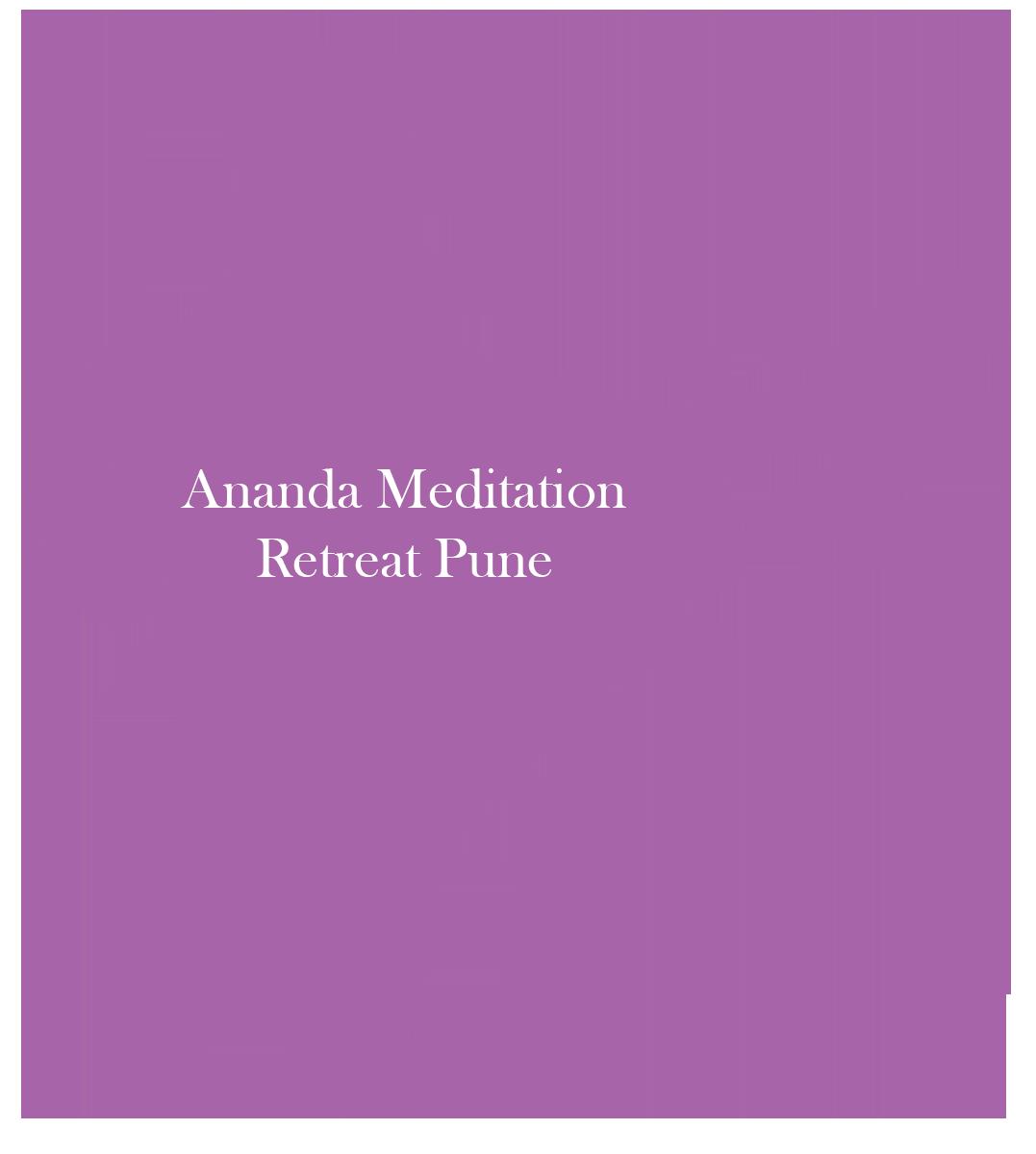 Ananda Meditation Retreat Pune